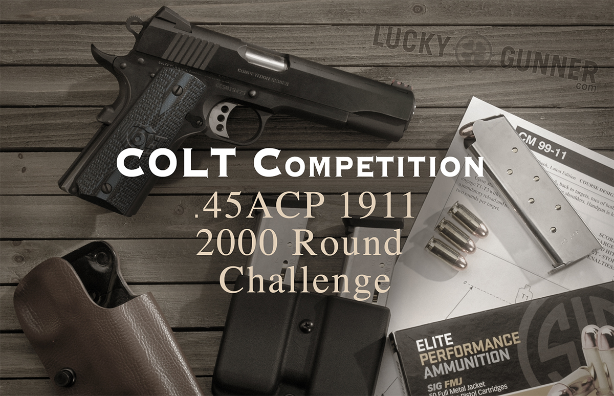 Colt Competition 1911 2000 Round Challenge: Rounds 226 – 350